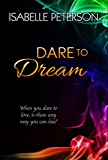 Dare to Dream: Dream Series, Book 6