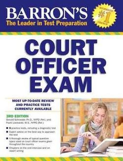 Ph.d. Donald J. Schroeder: Barron's Court Officer Exam, 3rd Edition (Paperback - Revised Ed.); 2013 Edition