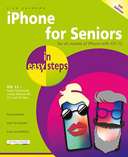 iPhone for Seniors: Covers iOS 12 (In Easy Steps)