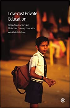 Low-cost Private Education: Impacts on Achieving Universal Primary Education