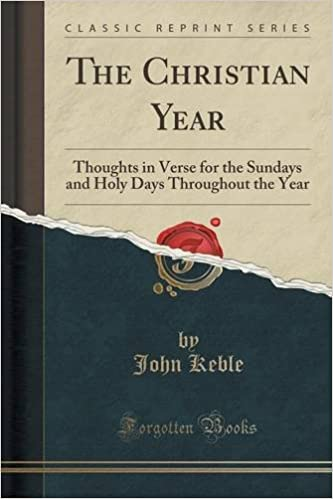 The Christian Year: Thoughts in Verse for the Sundays and Holy Days Throughout the Year (Classic Reprint)