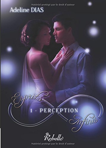Esprits Infinis: Perception (Volume 1) (French Edition)
