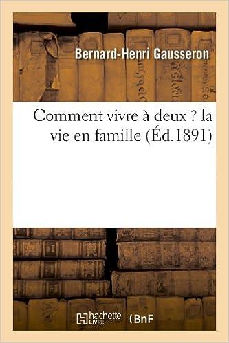 Livres Comment vivre à deux ? la vie en famille pdf epub