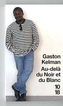 Au-delà du Noir et du Blanc par Kelman