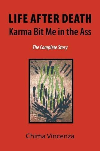 Download Life After Death Karma Bit Me in the Ass: The Complete Story pdf