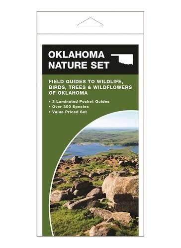 Oklahoma Nature Set: Field Guides to Wildlife, Birds, Trees & Wildflowers of (Oklahoma Set)