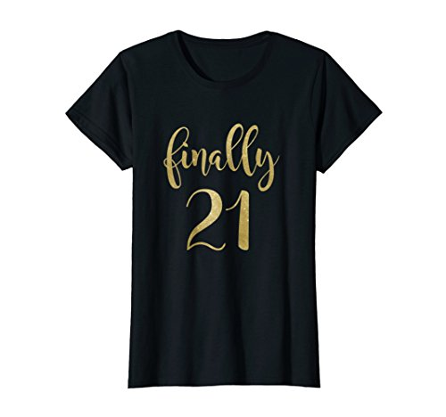 Womens 21st Birthday Gifts For Her Finally 21 T Shirt Large Black