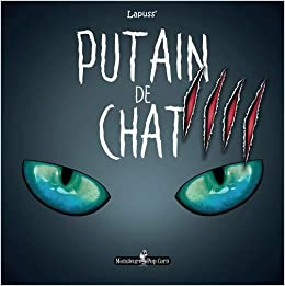 Book's Cover of Putain de chat T04 (Français) Brochure – 13 septembre 2018