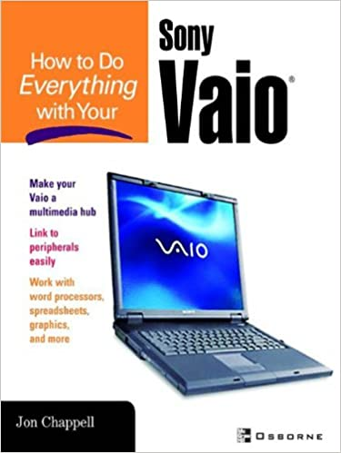 How to Do Everything with Your Sony VAIO (R) 1st Edition, Kindle Edition