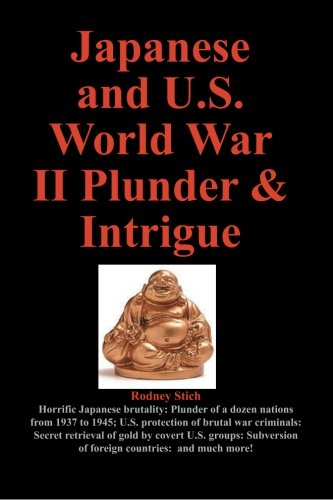 Japanese and US World War II Plunder and Intrigue– Rodney Stich 41Y5zoHRQaL