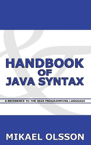 Handbook of Java Syntax: A Reference to the Java Programming