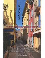 Is There Live Behind Those Shutters?: Elly's personal diary of seven months in France