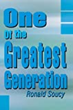 One of the Greatest Generation, Ronald Soucy, 0595657451