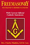 Freemasonry - Mankind's Hidden Enemy, Charles Madden, 0895555344