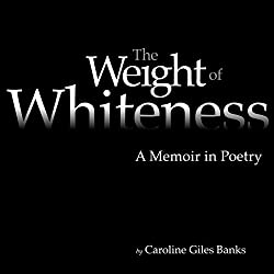 The Weight of Whiteness