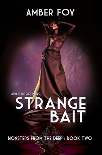 Strange Bait (Monsters from the Deep Book 2)