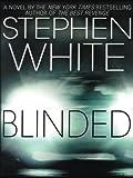 Blinded, Stephen White, 1587245922