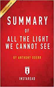 Amazon.com: Summary Of All The Light We Cannot See: By Anthony Doerr |  Includes Analysis (9781945048722): Instaread Summaries: Books