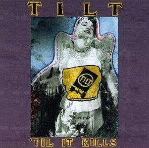Tilt-Til It Kills-CD-FLAC-1995-FAiNT Download