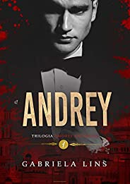 Andrey - Trilogia Amores Proibidos ( Livro 1 )