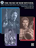 The Music of Bob Mintzer (Solo Transcriptions and Performing Artist Master Class): Saxophone, Book & CD