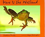 Here Is the Wetland, Madeline Dunphy, 0786801646