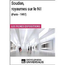 Soudan, royaumes sur le Nil (Paris - 1997): Les Fiches Exposition d'Universalis (French Edition)