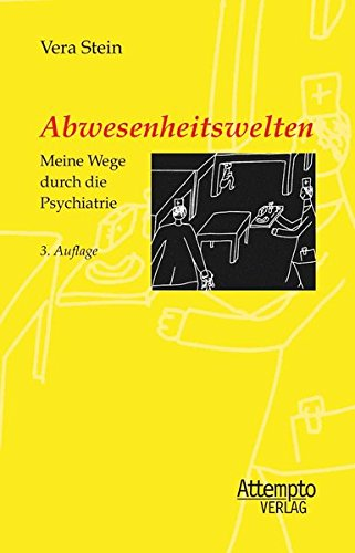 abwesenheitswelten-meine-wege-durch-die-psychiatrie