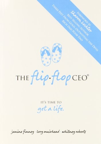 Flip Flop CEO It's Time to Get a Life