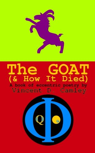 The Goat (& How It Died): A book of eccentric poetry