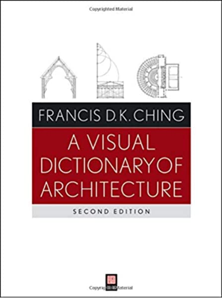 A Visual Dictionary Of Architecture Ching Francis D K 0000470648856 Amazon Com Books