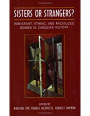 Sisters or Strangers?: Immigrant, Ethnic, and Racialized Women in Canadian History