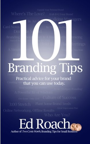 101 Branding Tips: Practical advice for your brand that you can use today. pdf