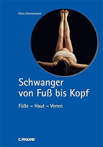 Schwanger von Fuß bis Kopf: Füße - Haut - Venen