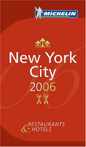 Read Online Michelin Red Guide 2006 New York City: Hotels & Restaurants (Michelin Red Guides) PDF