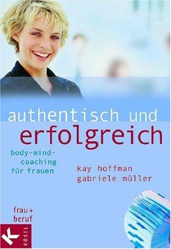 Authentisch und erfolgreich: Body-Mind-Coaching für Frauen