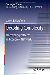 Decoding Complexity: Uncovering Patterns in Economic Networks (Springer Theses)