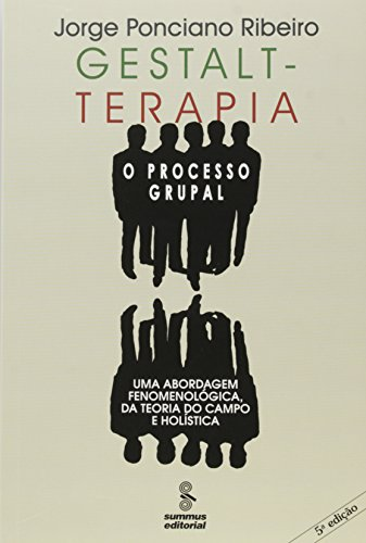 Gestalt-terapia. O Processo Grupal