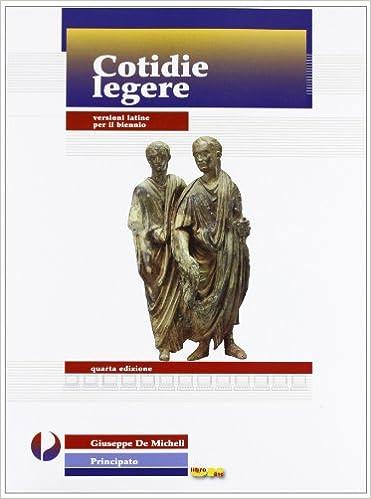 COTIDIE LEGERE - Versioni latine per il biennio - IV edizione