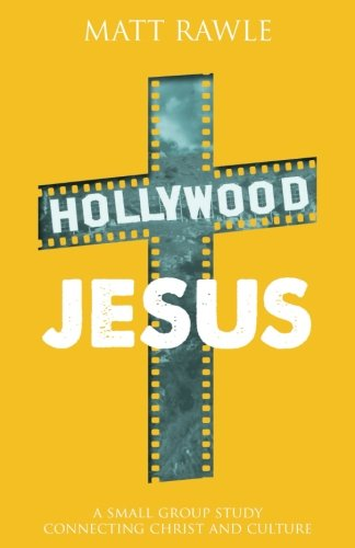 Hollywood Jesus: A Small Group Study Connecting Christ and Culture (The Pop in Culture Series)