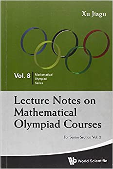 Lecture Notes On Mathematical Olympiad Courses: For Senior Section - Volume 2 (Mathematical Olympiad Series)