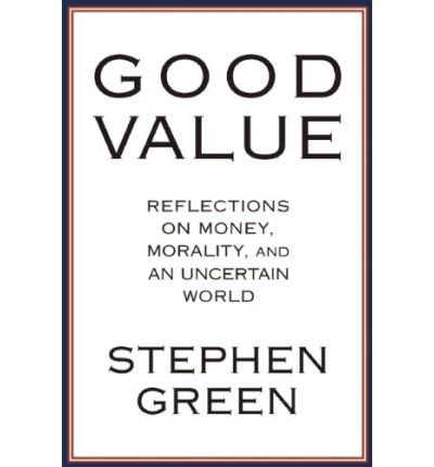 Good Value: Reflections on money, morality and an uncertain world