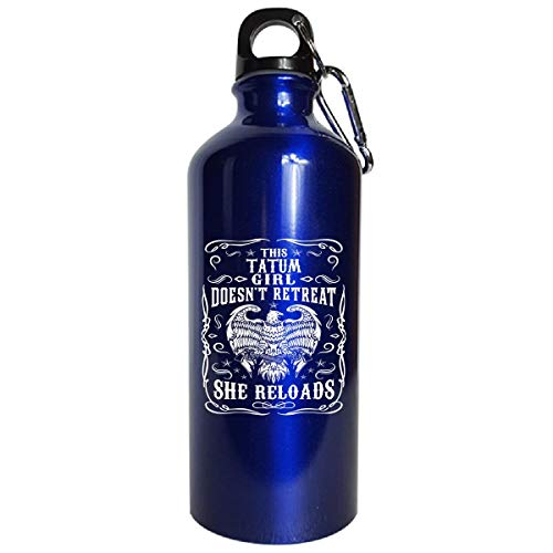 This Tatum Girl Does Not Retreat She Reloads - Water Bottle Metallic Blue