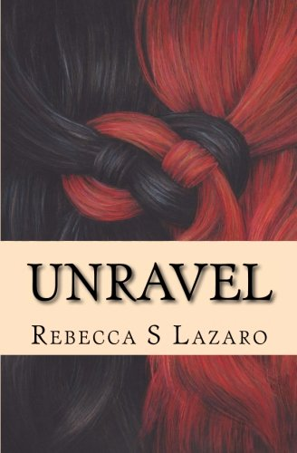 Unravel by CreateSpace Independent Publishing Platform