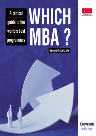 Which MBA?: A Critical Guide to the World's Best Programmes (11th Edition)