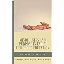 MINDFULNESS AND PURPOSE IN EARLY CHILDHOOD EDUCATION - : Hygge Your Harried Classroom. Bring Calm to Children's Day.
