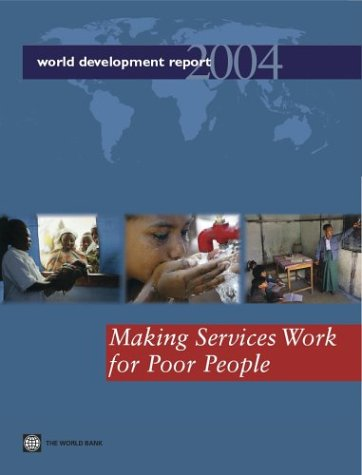 Read Online World Development Report 2004: Making Services Work for Poor People pdf epub