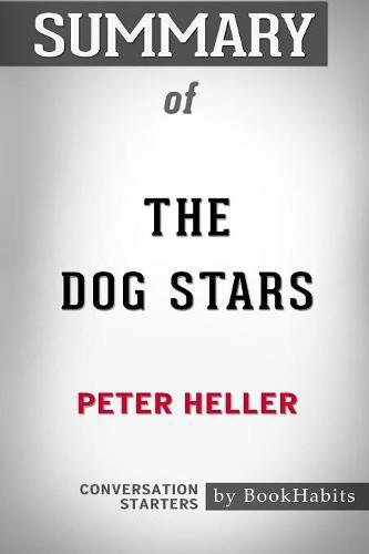 Summary of The Dog Stars by Peter Heller: Conversation Starters
