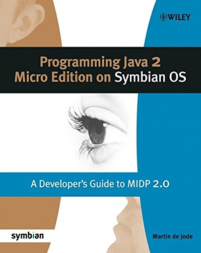 Programming Java 2 Micro Edition for Symbian OS: A developer's guide to MIDP 2.0 (Symbian Press) by Wiley