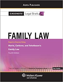 Casenote Legal Briefs: Family Law, Keyed to Harris, Teitelbaum ...